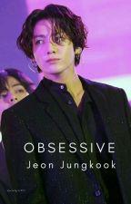 Obsessive | 망상적인 ✔ by coffeelattae_