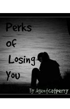 Perks Of Losing You by AgentCatPerry