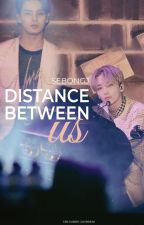 [Gyuhan x Junhan x Wonhan] Distance Between Us by SebongJ
