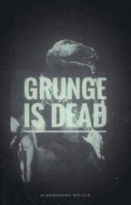 Grunge is dead by Hybreos