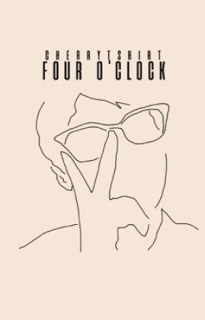 4 O'CLOCK by cherrytshirt