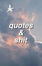 quotes and shit by flashbacks-