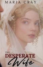 The Desperate Wife (Original) #Wattys2016 by Lady_Crime