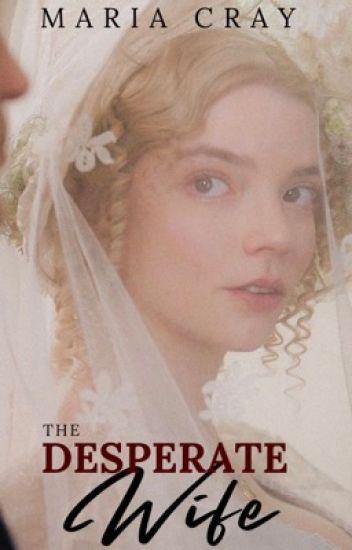 The Desperate Wife (Original) #Wattys2016