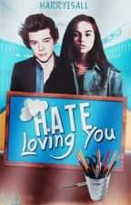 Hate Loving You by HARRYISALL