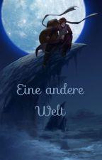 Eine andere Welt by ValentinaWottke