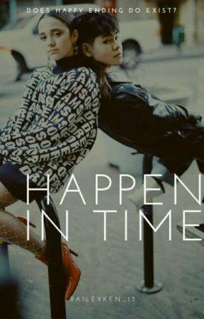 Happen In Time by BaileyKen_13
