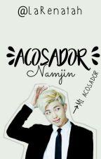 Acosador || Namjin [FINALIZADA] by LaRenatah