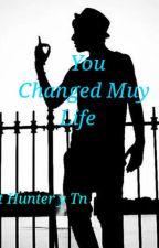 You Changed My Life ( Matt Hunter ) by IsidoraNova