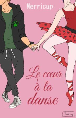 Le coeur à la danse ◇ Miraculous fanfiction by MerricupBis