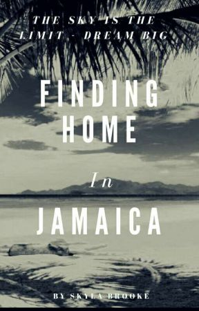 Finding Home In Jamaica by skylafbrooke