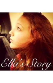 Ellas story by kyleee2013
