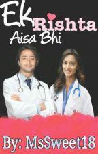 Ek Rishta Aisa Bhi by MsSweet18