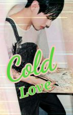 Cold Love (Taehyung X Reader)  by Mic_Z_cool