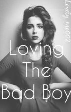 Loving The Bad Boy by lovely_me002
