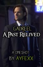Gadreel: A Past Relived (A oneshot) by Ayfexx
