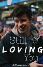 °Still loving you° Segunda temporada OCEP (Shawn Mendes y tú) by flooreenciaa_