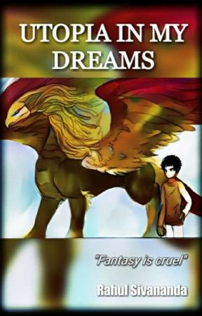Utopia In My Dreams (First Person) by CodingOtaku