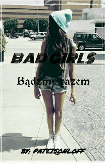 Bad girls - Bądźmy razem ✔