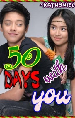 50 Days With You (KathNiel) [COMPLETE]