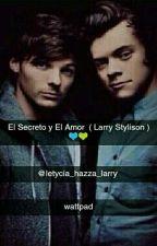 El Secreto Y El Amor ( Larry Stylison ) by letycia_hazza_larry