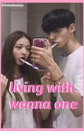 Living With Wanna One! by babybaekiie