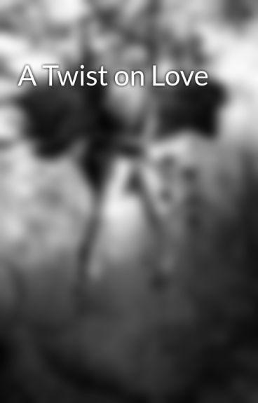 A Twist on Love by DepressingDarkness