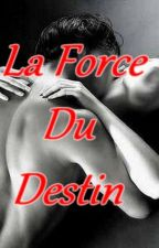 La  Force Du Destin by Nanylove29