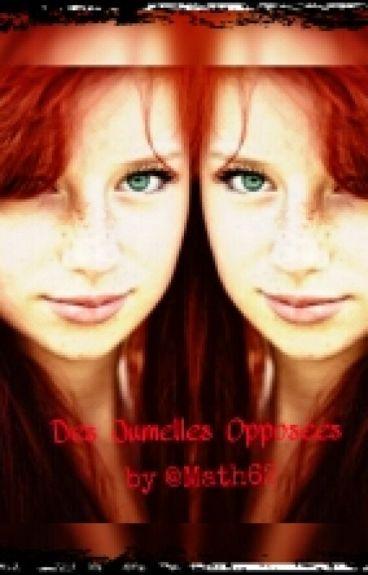 Des Jumelles Opposées [Terminée]