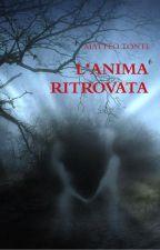 L'ANIMA RITROVATA by Writeislife94
