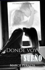 Donde voy cuando sueño (#HES 1.2) by MarcePeralta