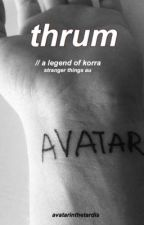 thrum (a legend of korra stranger things au)  by avatarinthetardis