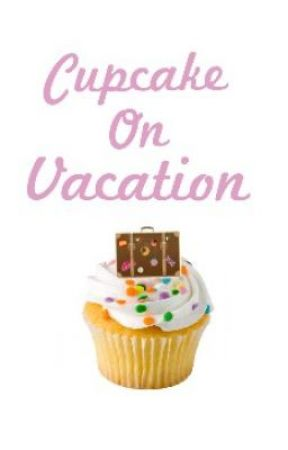 Cupcake On Vacation A One Direction Fanfiction
