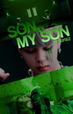 son, my son ↯ bts by SADHYUNGS