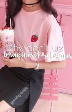 Why Don't we| Imagines and Preferences| Slow Updates by Pvmpkings