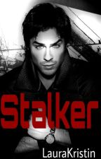 Stalker by LauraHealy97