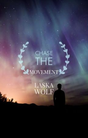 Chase The Movement by LaskaSnowWolf