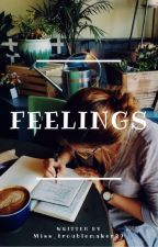 Feelings by miss_troublemaker99