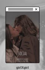 Social pressure  (girlXgirl) by -sAlex910