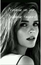 Princesse Un Jour, Princesse Toujours ! by ghitasn16142002