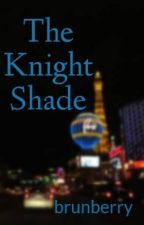 The Knight Shade by brunberry