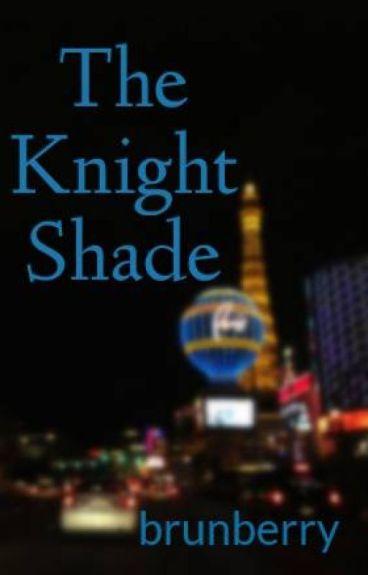 The Knight Shade