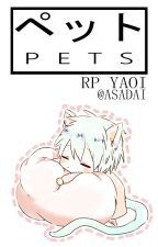 Pets (RP YAOI) by AsaDai