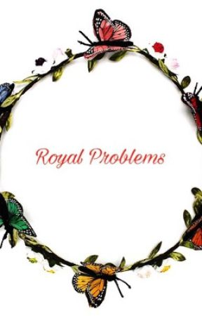 Royal Problems by MiaNavarro_15