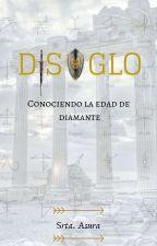 DISAGLO [CONOCIENDO LA EDAD DE DIAMANTE] © by BlurBluesAsh