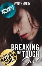 Breaking The Tough Girl by EvelynEmery