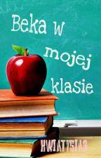 Beka w mojej klasie 😂 by KwiaTysia3