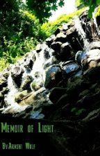 Memoir of Light by Arashi_Wolf