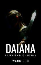Daiana (As Irmãs Craig - Livro 5) by Wang_Soo