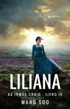 Liliana (As Irmãs Craig - Livro 4) by Wang_Soo